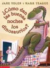 Como dan las buenas noches los dinosaurios? Cover Image