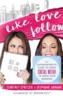 Like. Love. Follow.: The Entreprenista's Guide to Using Social Media to Grow Your Business Cover Image