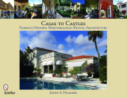 Casas to Castles: Florida's Historic Mediterranean Revival Architecture Cover Image