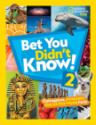 Bet You Didn't Know! 2: Outrageous, Awesome, Out-of-This-World Facts Cover Image