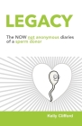 Legacy: The NOW not anonymous diary of a sperm donor Cover Image