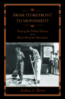 From Storefront to Monument: Tracing the Public History of the Black Museum Movement (Public History in Historical Perspective) Cover Image