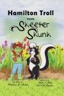 Hamilton Troll meets Skeeter Skunk (Hamilton Troll Adventures #2) Cover Image