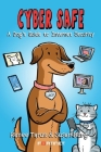 Cyber Safe: A Dog's Guide to Internet Security Cover Image
