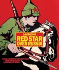Red Star over Russia: A Visual History of the Soviet Union from 1917 to the Death of Stalin Cover Image