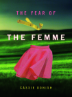 The Year of the Femme (Iowa Poetry Prize) Cover Image