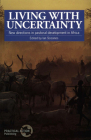 Living with Uncertainty: New Directions in Pastoral Development in Africa Cover Image