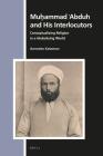 Muḥammad ʿabduh and His Interlocutors: Conceptualizing Religion in a Globalizing World (Numen Book #162) Cover Image