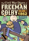 The Civil War Diary of Freeman Colby: 1862: A New Hampshire Teacher Goes to War Cover Image
