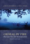 Ordeal by Fire: The Civil War and Reconstruction Cover Image