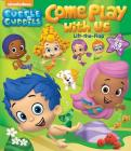 Bubble Guppies: Come Play with Us: Lift-the-Flap Cover Image