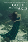 The Edinburgh Companion to Gothic and the Arts Cover Image