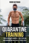 Quarantine Training: 200 No-Equipment Workouts Easy to Follow Home Workout Routines for All Fitness Levels Cover Image
