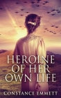 Heroine Of Her Own Life Cover Image