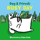 Dog & Friends: Busy Day Cover Image