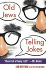 Old Jews Telling Jokes: 5,000 Years of Funny Bits and Not-So-Kosher Laughs Cover Image