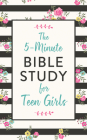 The 5-Minute Bible Study for Teen Girls Cover Image