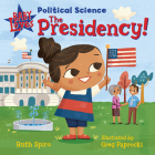 Baby Loves Political Science: The Presidency! Cover Image