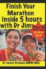 Finish Your Marathon Inside 5 Hours with Dr Jim Cover Image