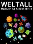 Weltall Malbuch für Kinder ab 4-8: Tolle Ausmalbuch mit Alien, Planeten, Raketen and Astronaut Cover Image