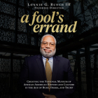 A Fool's Errand: Creating the National Museum of African American History and Culture in the Age of Bush, Obama, and Trump Cover Image