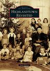 Highlandtown Revisited (Images of America (Arcadia Publishing)) Cover Image