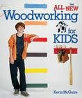 The All-New Woodworking for Kids Cover Image