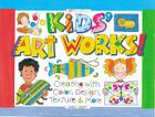 Kids' Art Works!: Creating with Color, Design, Texture & More Cover Image