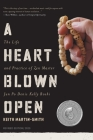 A Heart Blown Open: The Life and Practice of Junpo Denis Kelly Roshi (revised, 2020) Cover Image