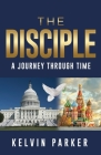 The Disciple: A Journey through Time Cover Image