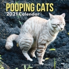 Pooping Cats Calendar 2021: Funny Animal Lovers Owners Presents for Birthday Christmas Stocking Stuffers Fillers Gifts Cover Image