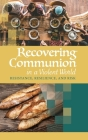 Recovering Communion in a Violent World Cover Image