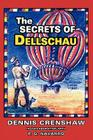 The Secrets of Dellschau: The Sonora Aero Club and the Airships of the 1800s, A True Story Cover Image