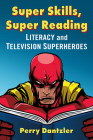 Super Skills, Super Reading: Literacy and Television Superheroes Cover Image