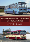 British Buses and Coaches in the Late 1970s Cover Image