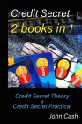 Credit Secret 2 books in 1: Credit Secret Theory + Credit Secret Practical Cover Image
