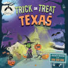 Trick or Treat in Texas: A Halloween Adventure in the Lone Star State Cover Image