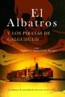 El Albatros y los piratas de Galguduud: La historia de una patente de corso en el s. XXI Cover Image