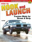 How to Hook & Launch: Traction Mods for Street & Strip (S-A Design) Cover Image