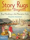 Story Rugs and Their Storytellers: Rug Hooking in the Narrative Style Cover Image