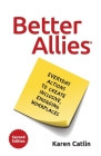Better Allies: Everyday Actions to Create Inclusive, Engaging Workplaces Cover Image
