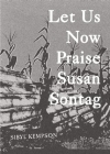 Let Us Now Praise Susan Sontag Cover Image