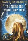 The Night the White Deer Died Cover Image