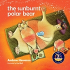 The Sunburnt Polar Bear: Helping children understand Climate Change and feel empowered to make a difference. Cover Image