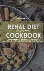 Renal Diet Cookbook for Beginners: Easy, Fast and Simple Recipes Perfect for Boosting Brain Activity with Anti-Inflammatory Properties Cover Image