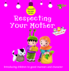 Respecting Your Mother: Good Manners and Character Cover Image