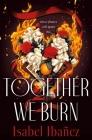 Together We Burn: A Novel Cover Image
