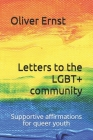 Letters to the LGBT+ community: Supportive affirmations for queer youth Cover Image