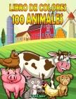 Libro para colorear de 100 animales: Libro de colorear para niños - Libro de colorear para niños de 2 a 8 años - Libro de colorear relajante Libro par Cover Image