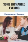Some Enchanted Evening: Contemporary Romance: Novel Ballroom Dancing Cover Image